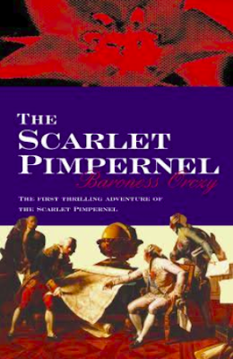 The Scarlet Pimpernel - By Baroness Orczy