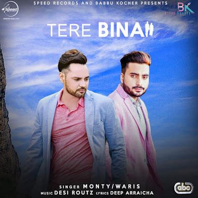 Tere Bina (2016) - Monty, Waris
