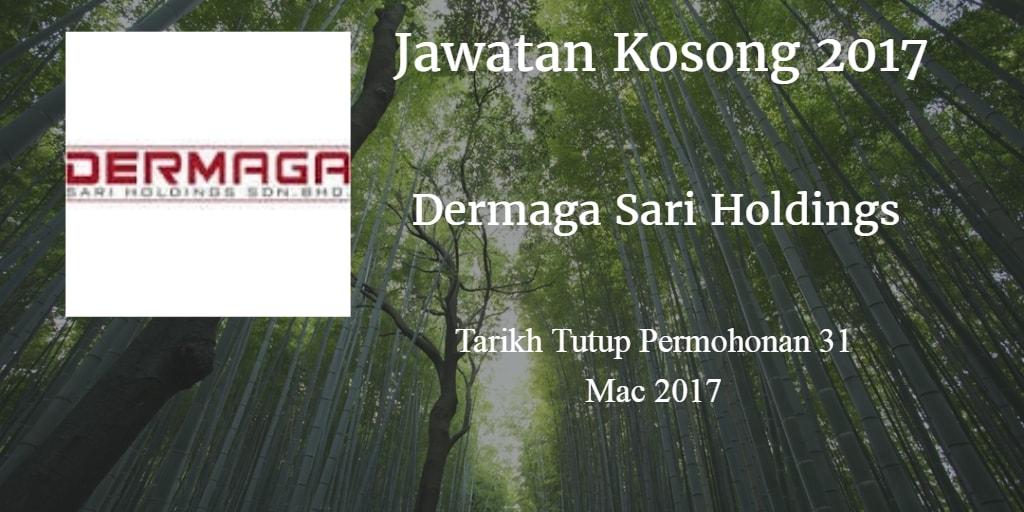 Jawatan Kosong  Dermaga Sari Holdings 31 Mac 2017