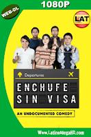 Enchufe Sin Visa: An Undocumented Comedy (2016) Latino WEBRIP Full HD 1080P - 2016