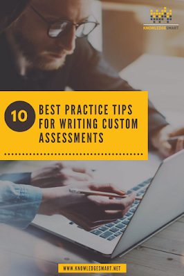 10 Best Practice Tips for Writing Custom Assessments - KnowledgeSmart