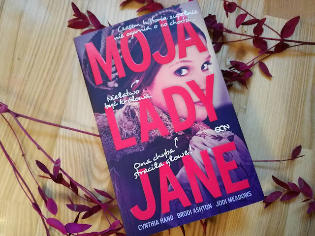 Moja Lady Jane - Cynthia Hand, Jodi Meadows, Brodi Ashton