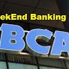 Weeekend Banking Bank BCA Kota Kota Di Indonesia