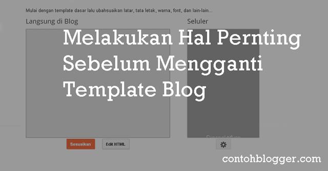 Hal Pernting Sebelum Mengganti Template Blog