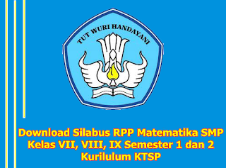 Download Silabus RPP Matematika SMP Kelas VII, VIII, IX Semester 1 dan 2 Kurilulum KTSP