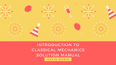 Classical Mechanics by David Morin | Solution Manual