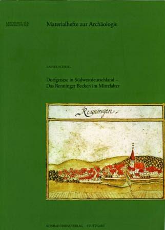 https://www.academia.edu/238969/Rainer_Schreg_Dorfgenese_in_S%C3%BCdwestdeutschland._Das_Renninger_Becken_im_Mittelalter._Materialhefte_zur_Arch%C3%A4ologie_in_Baden-W%C3%BCrttemberg_76_Stuttgart_2006_