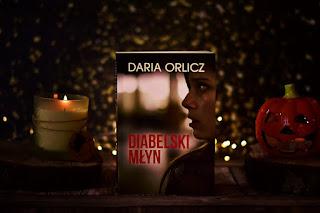 """Daria Orlicz - """"Diabelski młyn"""" [+18]"""