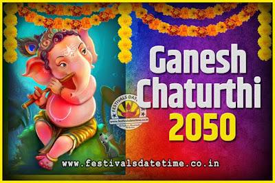 2050 Ganesh Chaturthi Pooja Date and Time, 2050 Ganesh Chaturthi Calendar