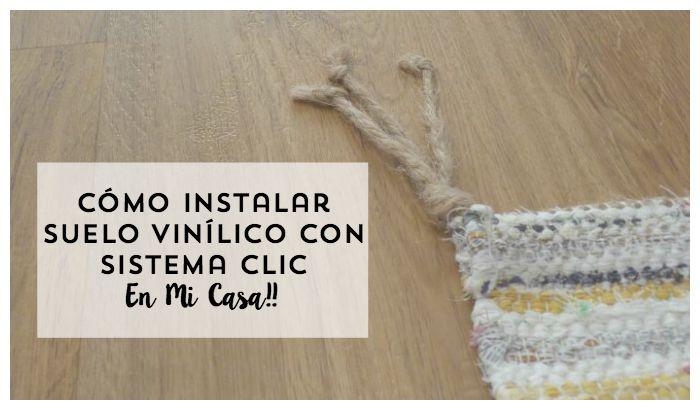 cómo colocar suelo vinílico con sistema click ( en mi casa)