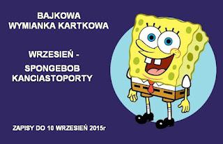 http://misiowyzakatek.blogspot.com/2015/09/bajkowa-wymianka-kartkowa-spongebob.html