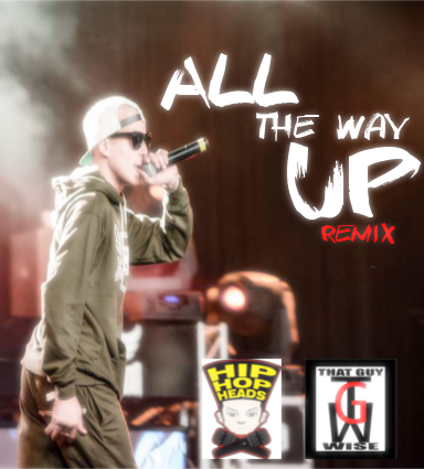 That Guy WISE - All The Way Up [REMIX]