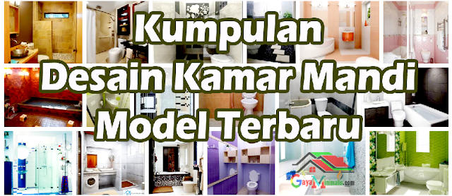 Kumpulan Desain Kamar Mandi Model Terbaru