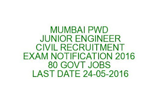 MUMBAI PWD JUNIOR ENGINEER CIVIL RECRUITMENT EXAMINATION NOTIFICATION 2016 80 GOVT JOBS