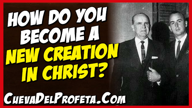 How do you become a new creation in Christ - William Marrion Branham Quotes