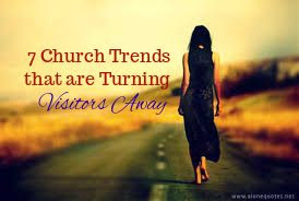 7 Church Trends that are Turning Visitors Away
