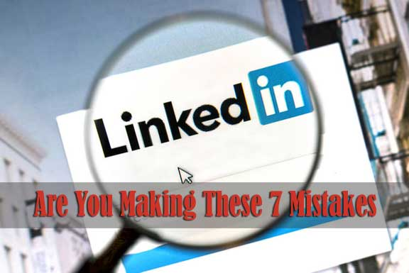 Linkedin Marketing: Are You Making These 7 Mistakes?