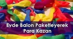 Evde Balon Paketleme İşi Yaparak Para Kazanın