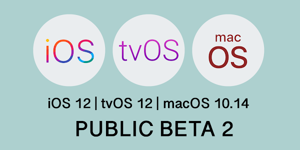 iOS 12 public beta 2, tvOS beta and macOS 10.14 beta released