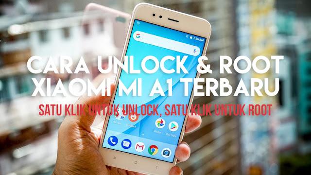 Cara Unlock dan Root Xiaomi Mi A1 Dengan Satu Kali Klik Lengkap Terbaru