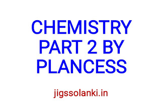 CHEMISTRY STUDY MATERIAL PART 2 BY PLANCESS