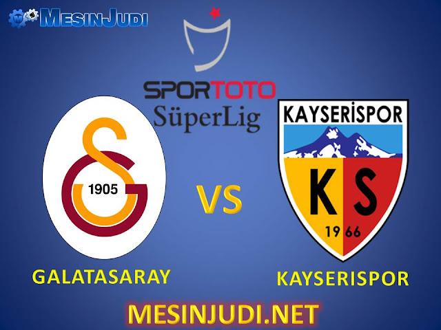 Prediksi Galatasaray Vs Kayserispor 12 Februari 2017