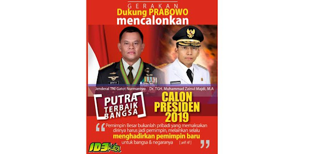 Prabowo Didorong Calonkan Gatot Dan TGB