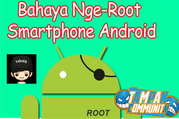 Bahaya Nge-Root Smartphone Android