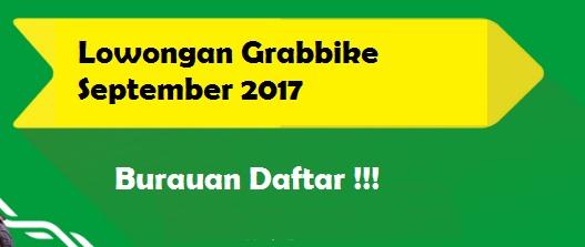 lowongan grabbike september 2017, daftar grabbike, pendaftaran grabbike, pendaftaran grabbike september 2017