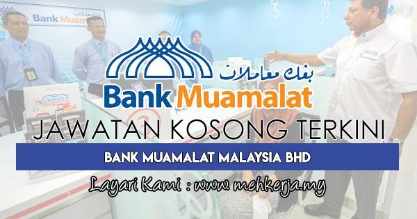 Jawatan Kosong Terkini 2018 di Bank Muamalat Malaysia Bhd