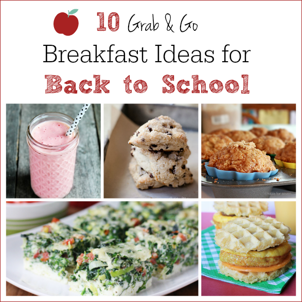 10 Grab and Go Breakfast Ideas for Back to School