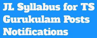 JL Syllabus For TS Gurukulam Paper 1@2 Posts Notifications