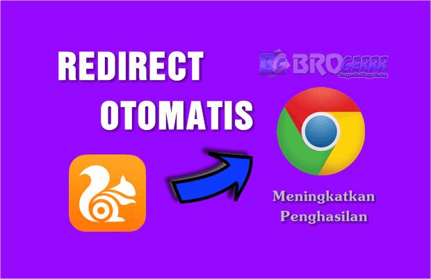 Cara Agar Blog Redirect Otomatis dari UC Browser ke Google Chrome