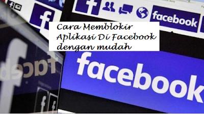 Cara Memblokir Aplikasi Di Facebook dengan mudah