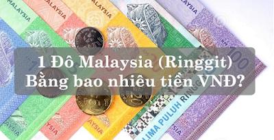 1 đô Malaysia bằng bao nhiêu tiền Việt Nam ? Tỷ giá đô Malaysia hôm nay