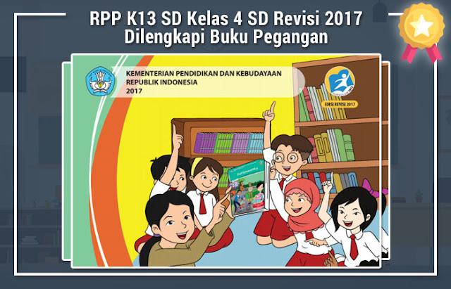 RPP K13 SD Kelas 4 SD Revisi 2017 Dilengkapi Buku Pegangan