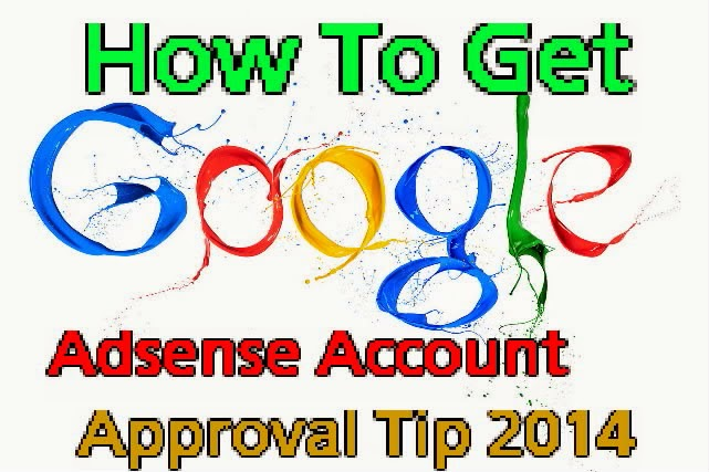 Google Adsense Account Approved Fast 2014