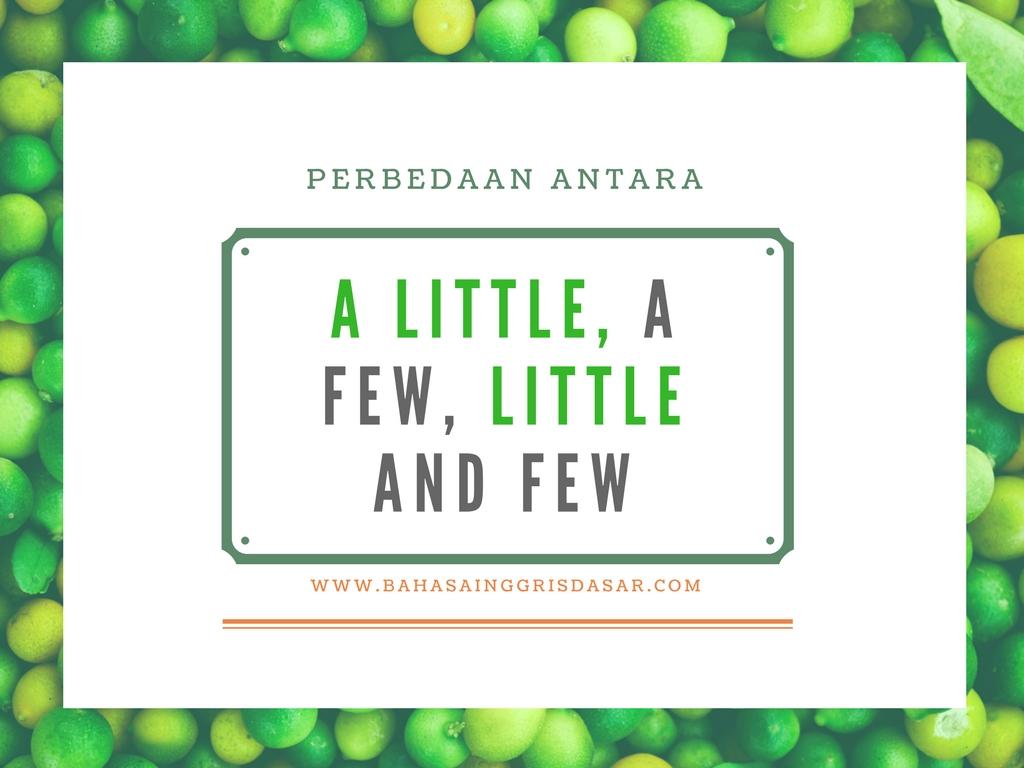 A Few, A Little, Little dan Few dalam Bahasa Inggris