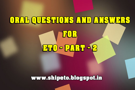 ORAL QUESTIONS AND ANSWERS FOR ETO - PART - 2 - Electro Technical Officer