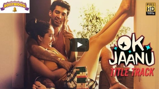 watch ok jaanu title song