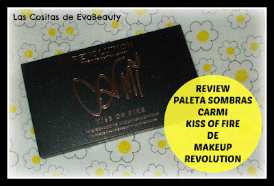 Review Paleta Sombras ojos Carmi Kiss of Fire de Makeup Revolution