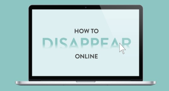 How To Disappear Online Over Internet [Infographic]
