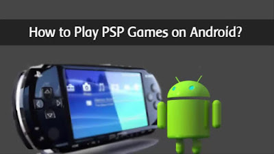 Play PSP Games with PPSSPP Emulator on your Android