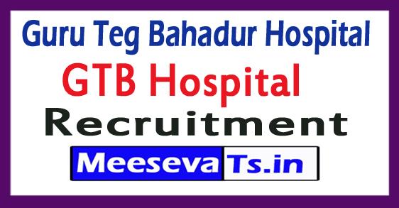 Guru Teg Bahadur Hospital GTB Hospital Recruitment