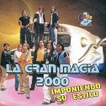 La Gran Magia Tropical IMPONIENDO SU ESTILO 2000