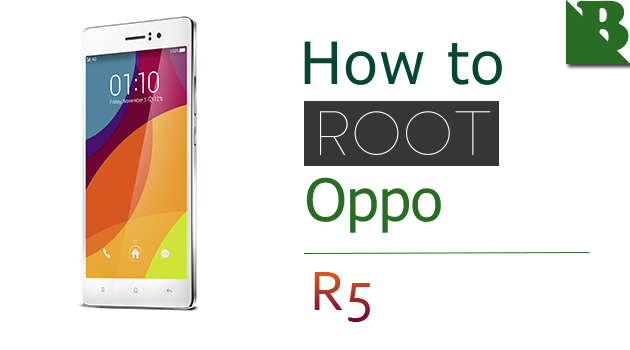 How To Root Oppo R5  And Install TWRP Recovery