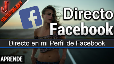 Facebook, stream, directo, tutorial