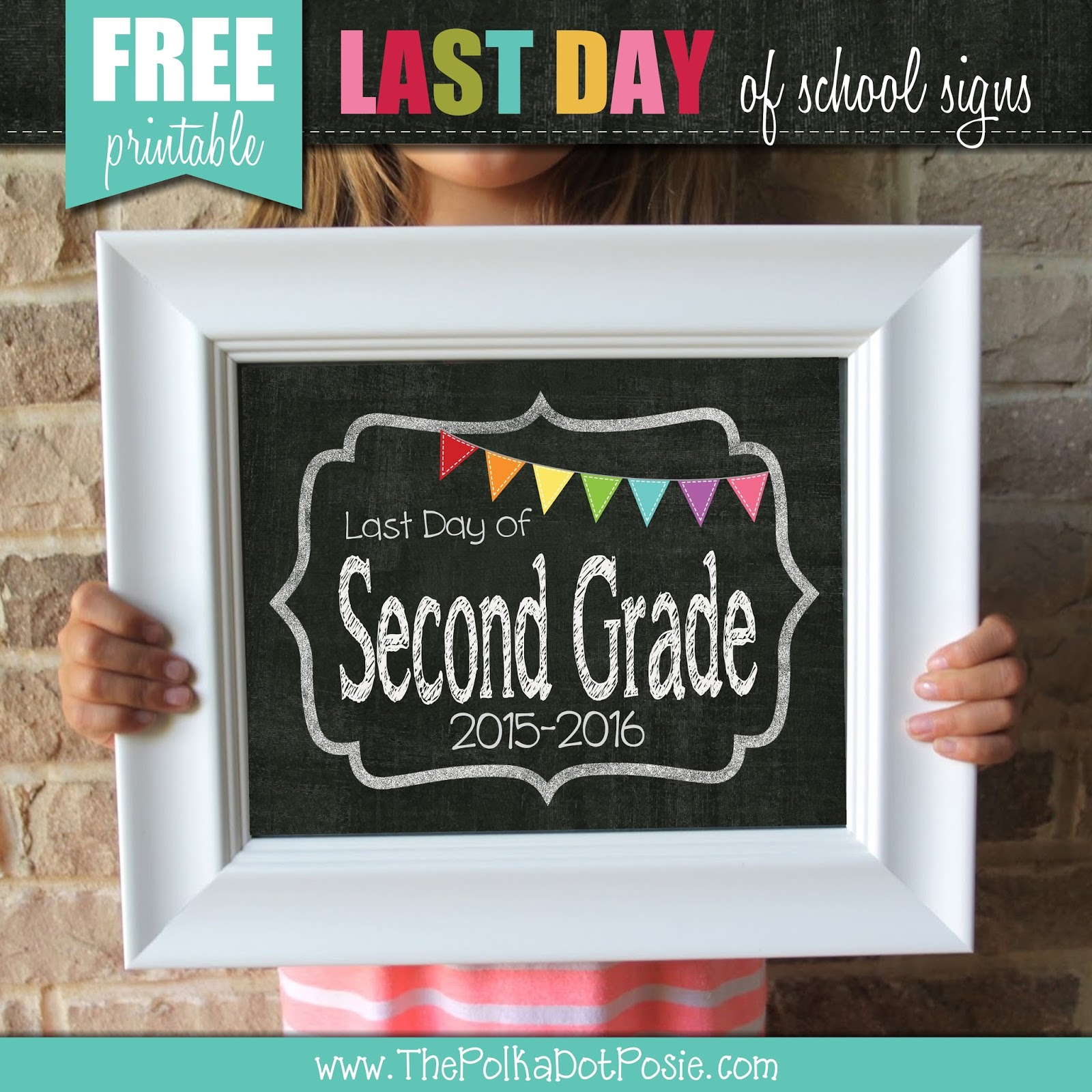 The Polka Dot Posie Printable Last Day Of School Signs