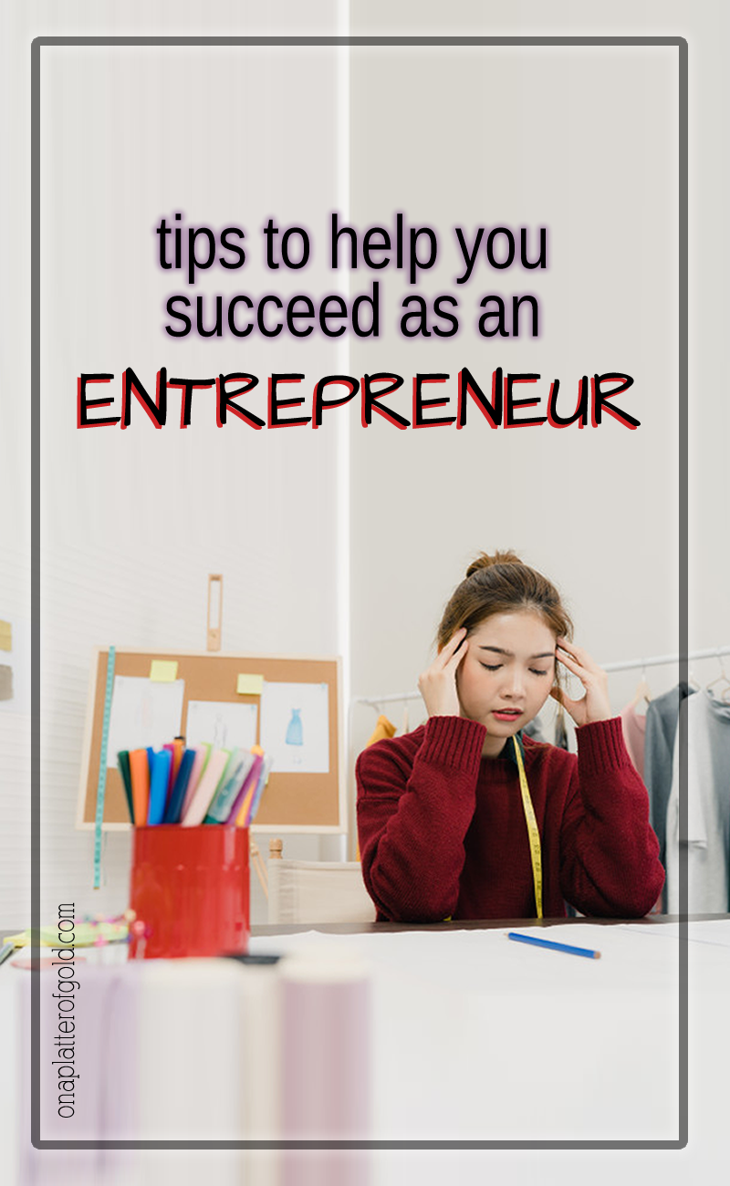 3 Simple Tips To Help You Succeed As An Entrepreneur