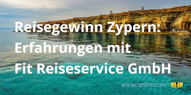 Titel: Reisegewinn Zypern: Erfahrungen mit Fit Reiseservice GmbH